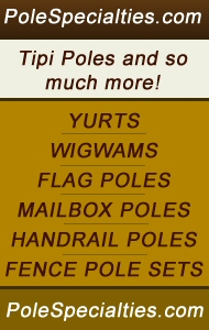PoleSpecialties.com - Hand made Tipi Poles and so much more!
